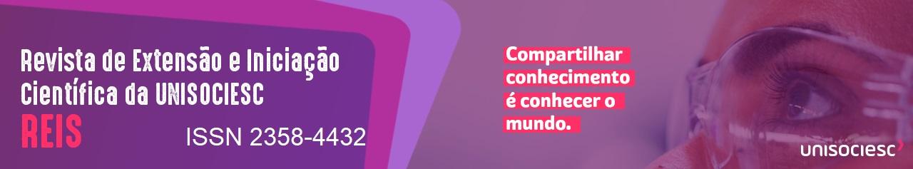 REVISTA DE EXTENSÃO E INICIAÇÃO CIENTÍFICA DA UNISOCIESC - REIS - ISSN 2358-4432